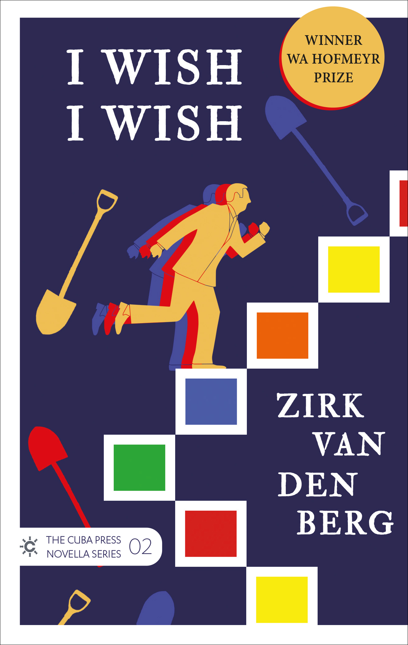 Front cover of I Wish, I Wish, a novella by Zirk Van Den Berg