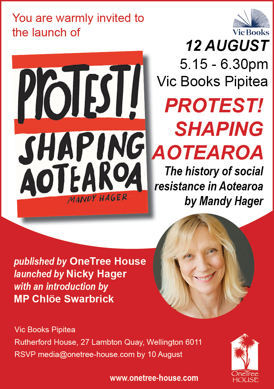 Invitation to launch of Protest! Shaping Aotearoa, including image of cover and image of the author, Mandy Hager